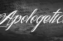 Apologetics: What is it and Why do we NEED it?